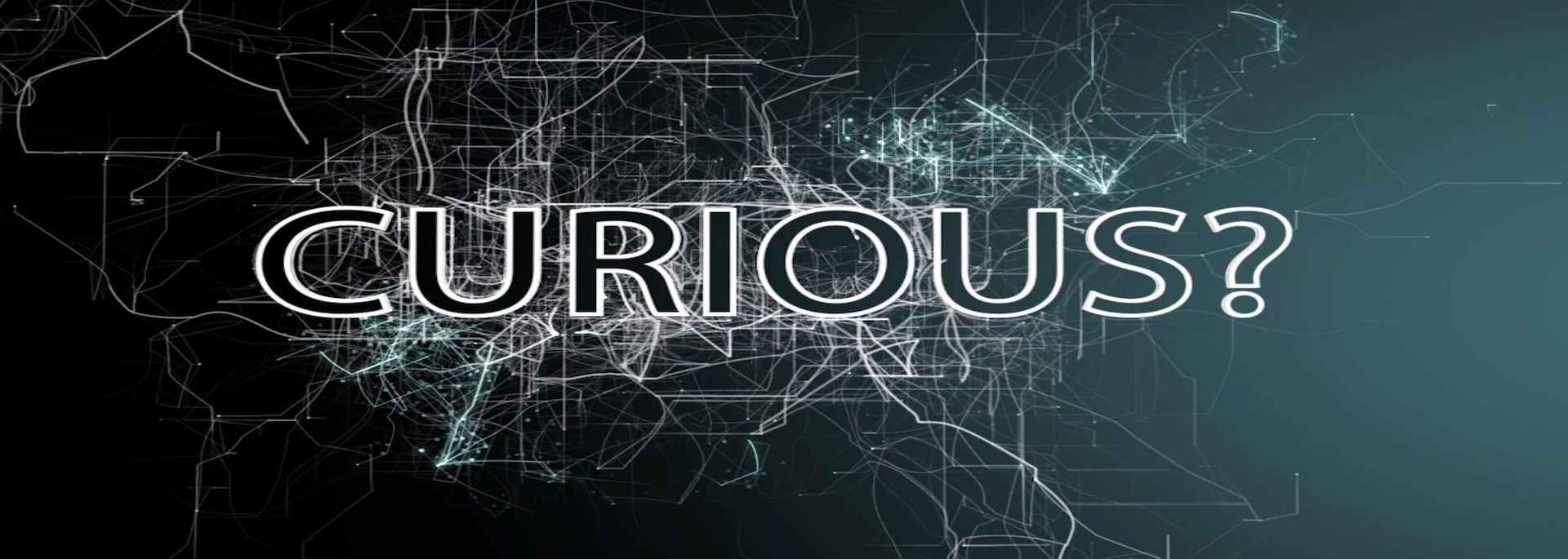 #CURIOUS channel