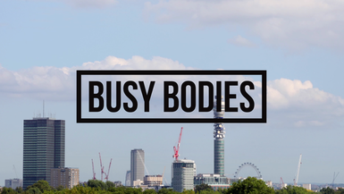 #BUSY BODIES