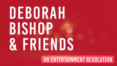 Deborah Bishop & Friends