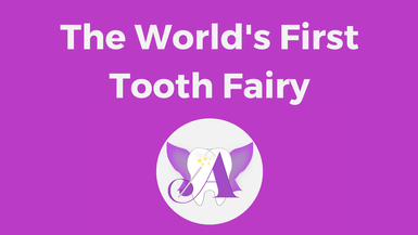 #The World's First Tooth Fairy