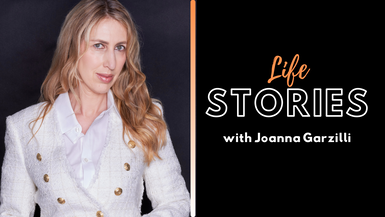 #LIFE STORIES with Joanna Garzilli