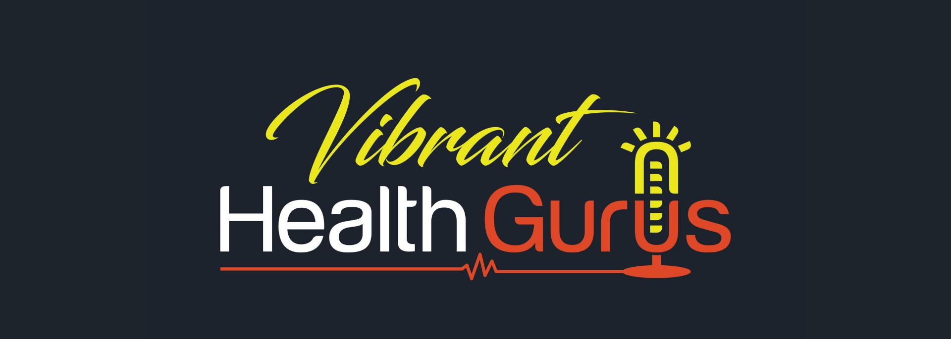 VIBRANT HEALTH GURUS channel