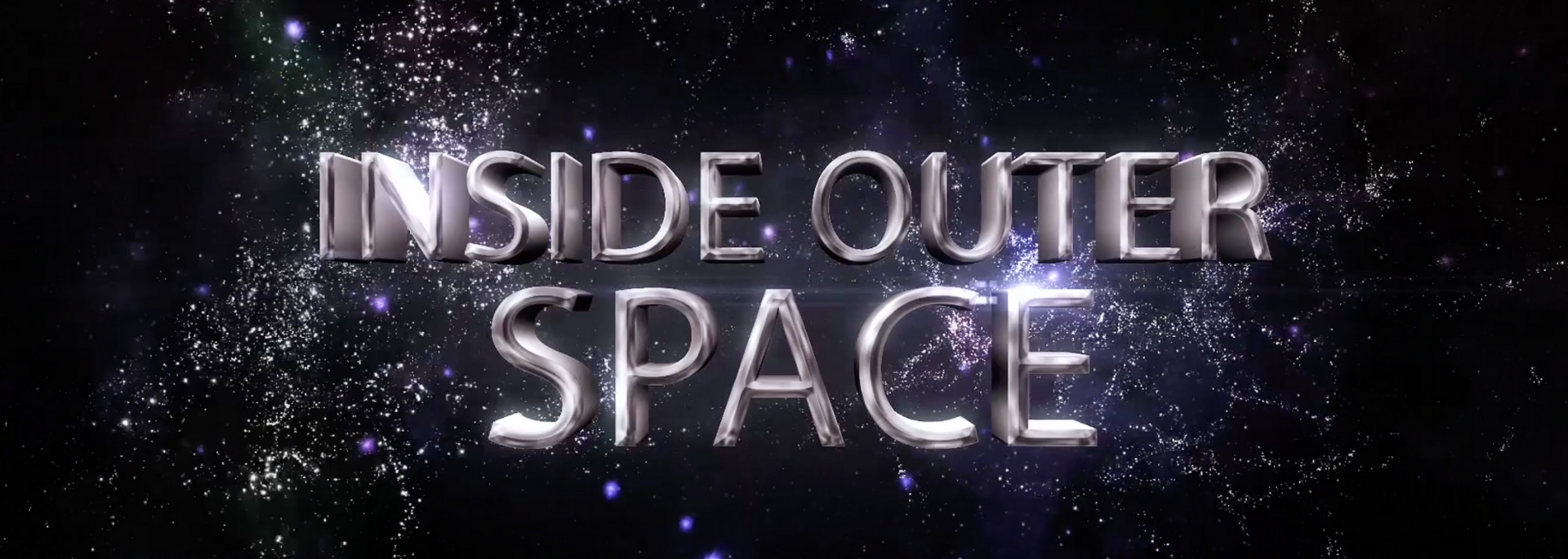#INSIDE OUTER SPACE channel
