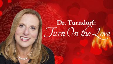 Dr. Jamie Turndorf: Turn on the Love