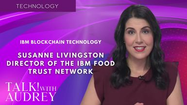 TALK! with AUDREY - Susanne Livingston, Director of IBM Food Trust Network - IBM Blockchain Technology