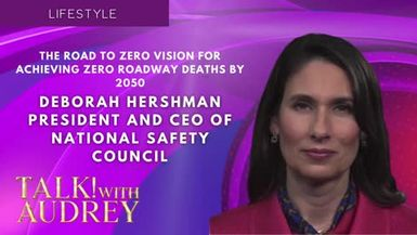 TALK! with AUDREY - The Road to Zero Vision for Achieving Zero Roadway Deaths by 2050 with Deborah Hershman