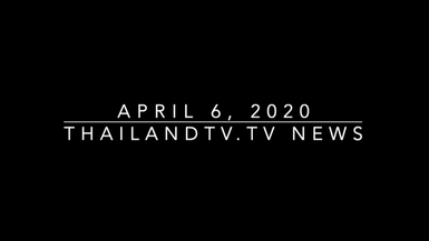 ThailandTV News April 6, 2020