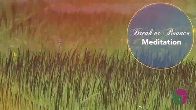 PLUMBTALKT TV - MEDITATION - TO BREAK OR BOUNCE