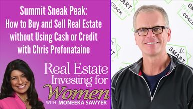 How to Buy and Sell Real Estate without Using Cash or Credit with Chris Prefontaine - REAL ESTATE INVESTING FOR WOMEN TIPS