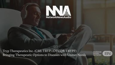 NetworkNewsAudio News-Tryp Therapeutics Inc. (CSE: TRYP) (OTCQB: TRYPF) Bringing Therapeutic Options to Diseases with Unmet Needs