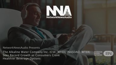 NetworkNewsAudio News-The Alkaline Water Company Inc. (CSE: WTER) (NASDAQ: WTER) Sees Record Growth as Consumers Crave Healthier Beverage Options