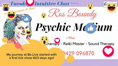 Tuesdays Intuitive Chat with Leanne & Ros - 17th September 2019.  Ros Boundy and BeLive present