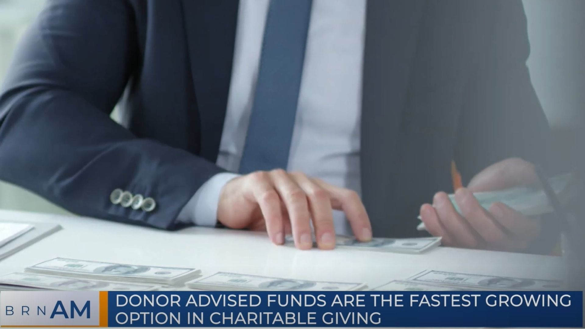 BRN AM   Donor Advised Funds are the fastest growing option in charitable giving
