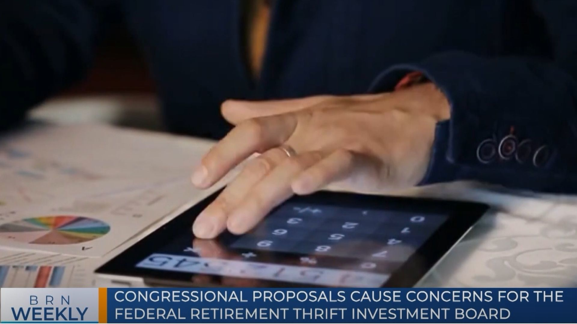 BRN Weekly   Congressional proposals cause concerns for Federal Retirement Thrift Investment Board