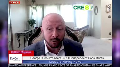 George Dunn, President, CRE8 Independent Consultants, A DotCom Magazine Exclusive Interview