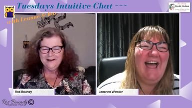 Tuesdays Intuitive Chat with Leanne & Ros - 24th September 2019.  Join in! An hour of Fun & Cha