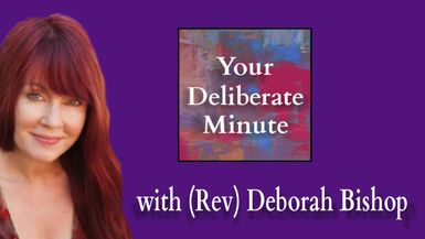 DELIBERATE MINUTE - EPISODE 010 - ALL ABOUT CHOICE