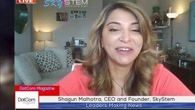 Shagun Malhotra, CEO and Founder, SkyStem, A DotCom Magazine Exclusive Interview