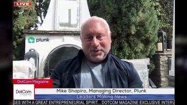 Mike Shapiro, Managing Director, Plunk, A DotCom Magazine Exclusive Interview