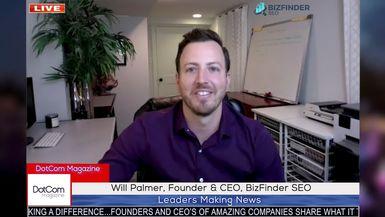 Will Palmer, Founder & CEO, BizFinder SEO, A DotCom Magazine Exclusive Interview