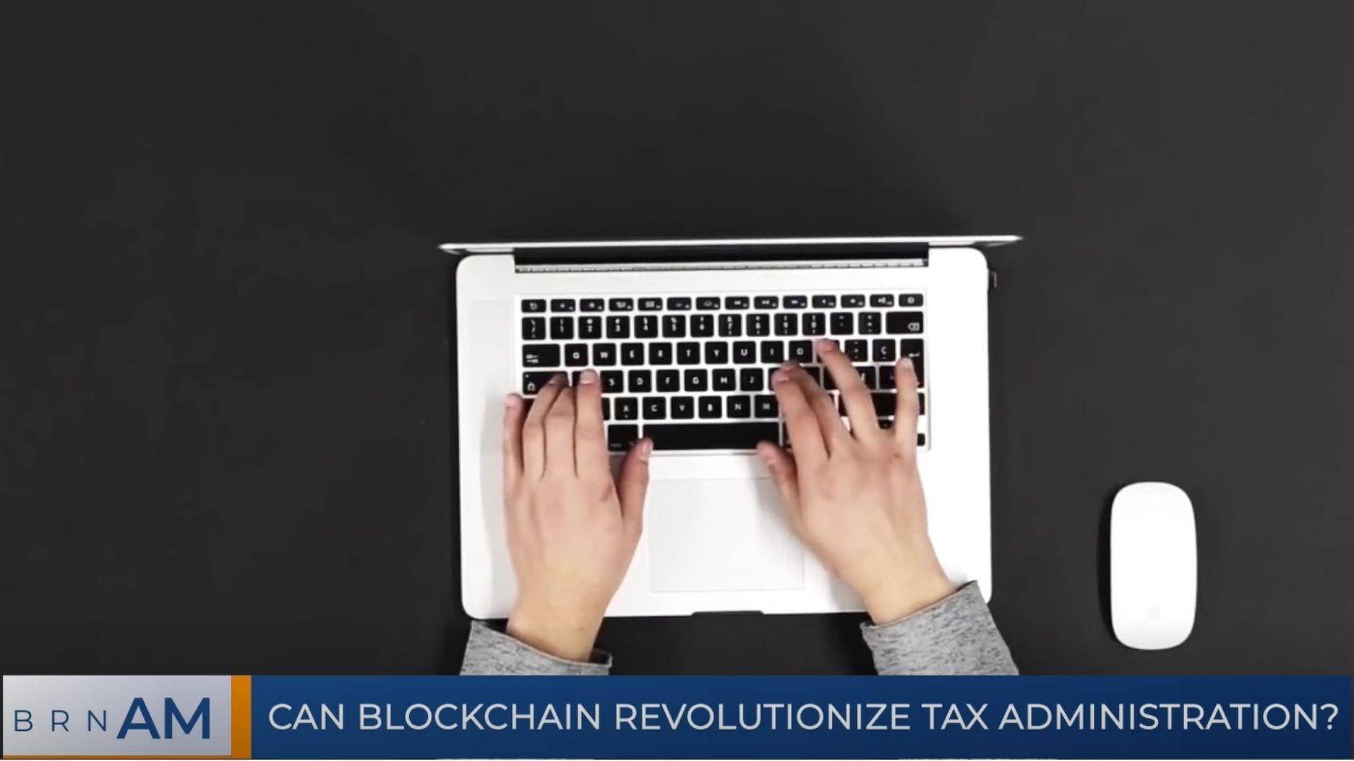 BRN AM   Can Blockchain Revolutionize Tax Administration?