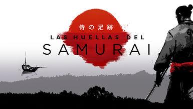 LAS HUELLAS DEL SAMURAI (THE SAMURAI FOOTSTEPS)