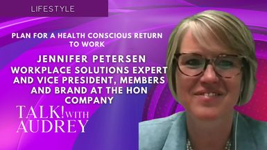 TALK! with AUDREY - Jennifer Petersen, Plan For A Health Conscious Return To Work