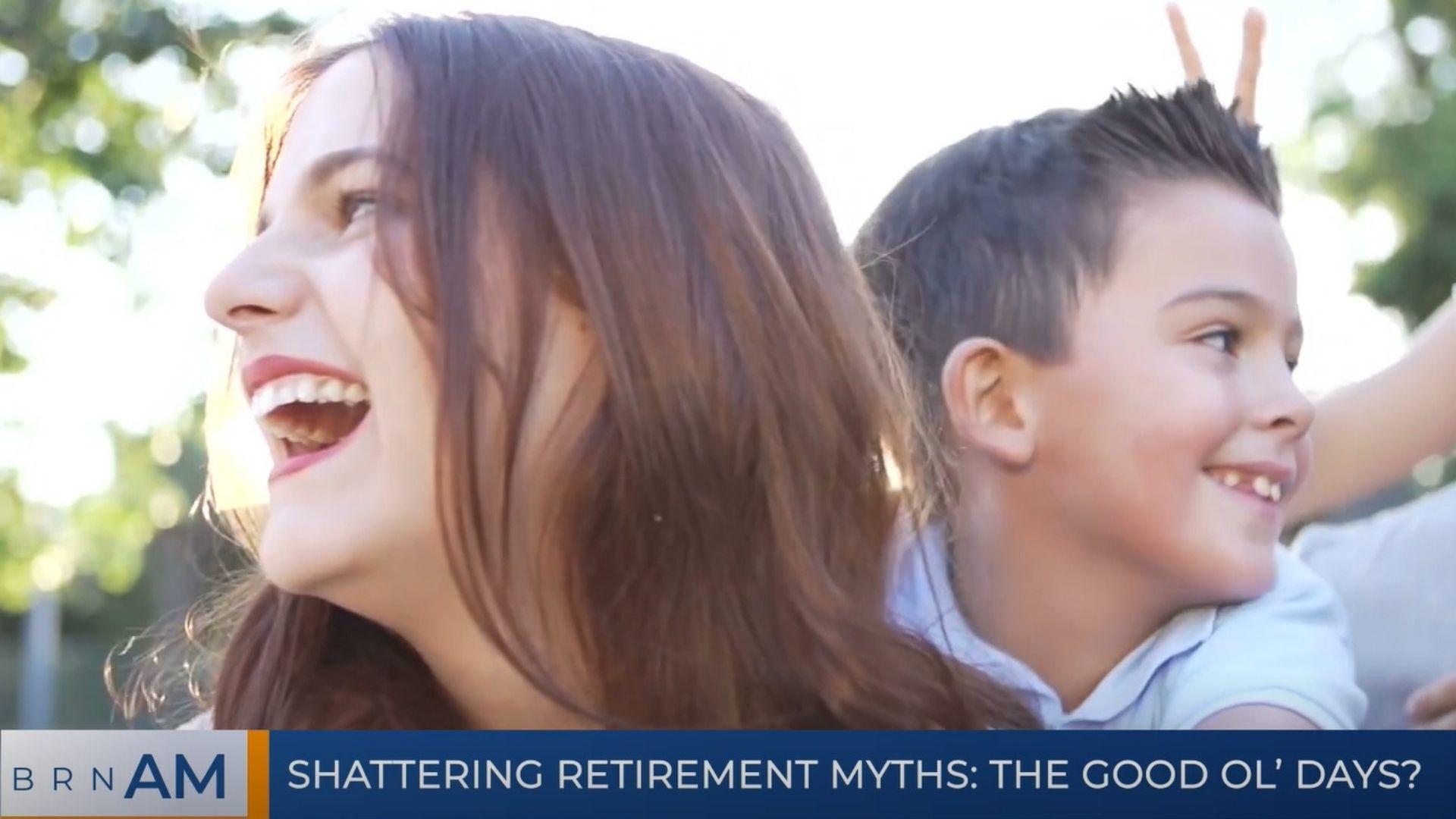 BRN AM   Shattering retirement myths: the good ol' days?