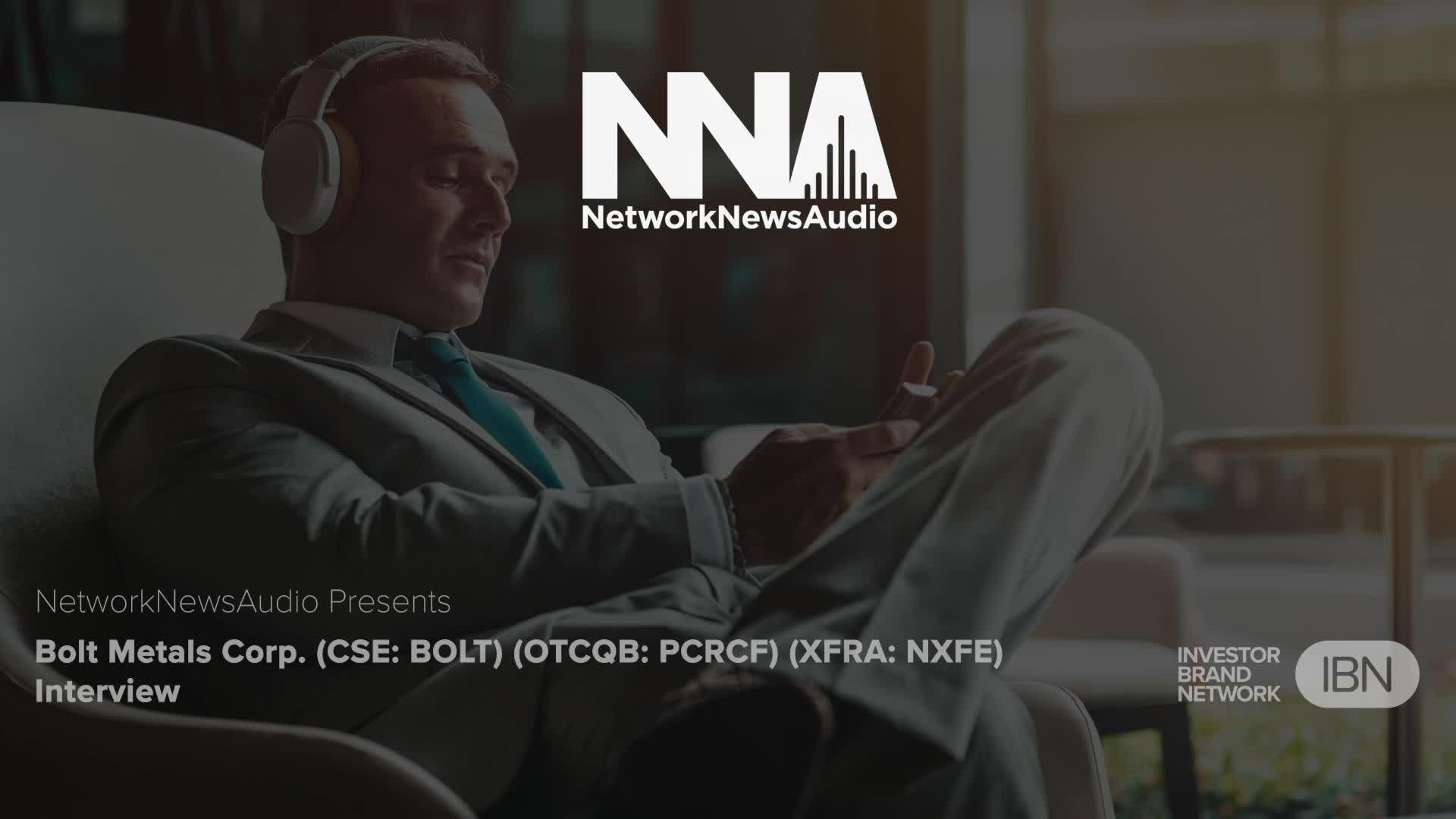 Bolt Metals Corp. (CSE: BOLT) (OTCQB: PCRCF) (XFRA: NXFE) Interview