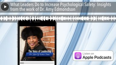 What Leaders Do to Increase Psychological Safety: Insights from the work of Dr. Amy Edmondson