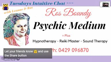 Tuesdays Intuitive Chat with Leanne & Ros - 15th October 2019.  Join in! An hour of Fun & Chatt