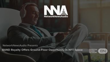 NetworkNewsAudio News-BAND Royalty Offers Ground-Floor Opportunity in NFT Space