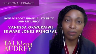 TALK! with AUDREY – Vanessa Okwuraiwe - How to Boost Financial Stability and Resiliency