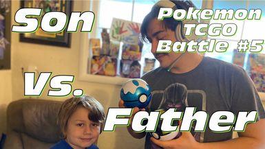 Father vs Son Pokemon Battle #5   Pokemon TCGO