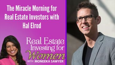 The Miracle Morning for Real Estate Investors with Hal Elrod - REAL ESTATE INVESTING FOR WOMEN TIPS