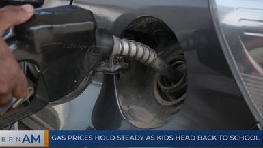 BRN AM | Gas prices hold steady as kids head back to school