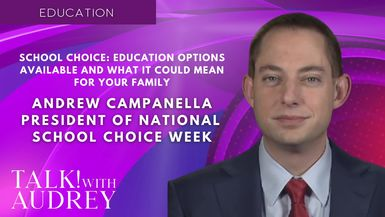 TALK! with AUDREY - Andrew Campanella, President of National School Choice Week - School Choice: Education Options Available and What It Could Mean for Your Family