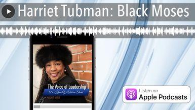 Harriet Tubman: Black Moses