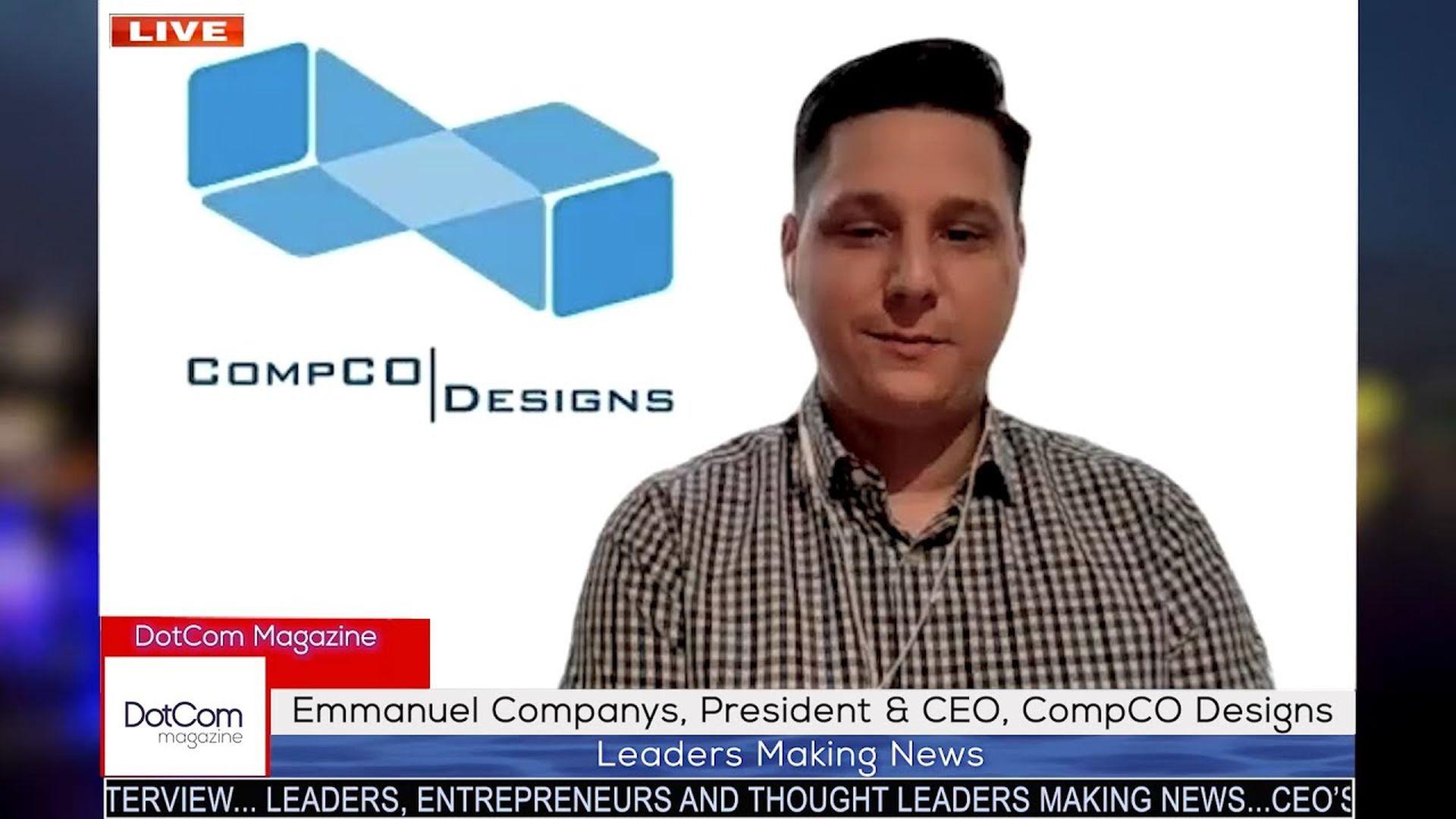 Emmanuel Companys, CEO, of CompCO Designs, A DotCom Magazine Exclusive Interview.