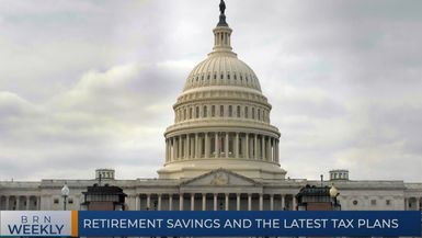BRN Weekly   Retirement savings and the latest tax plans