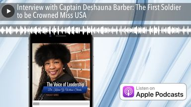Interview with Captain Deshauna Barber: The First Soldier to be Crowned Miss USA