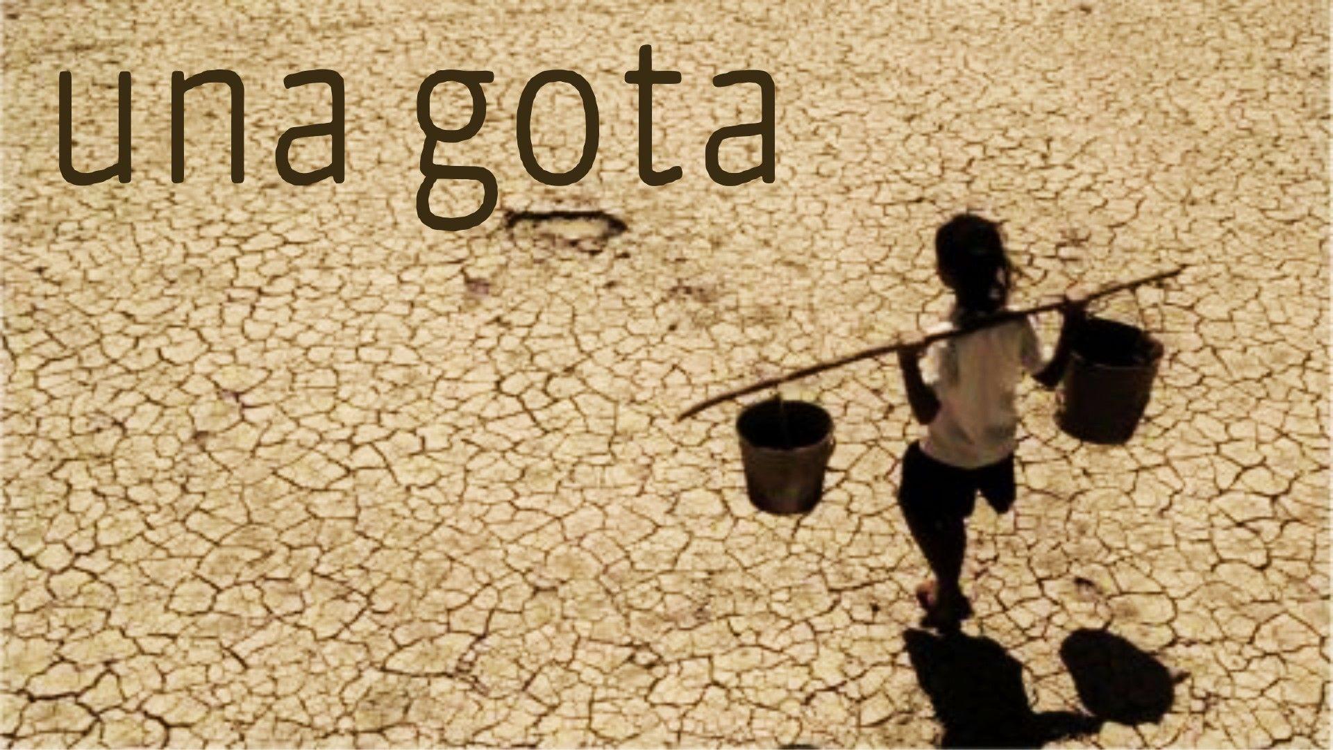 UNA GOTA/ A DROP