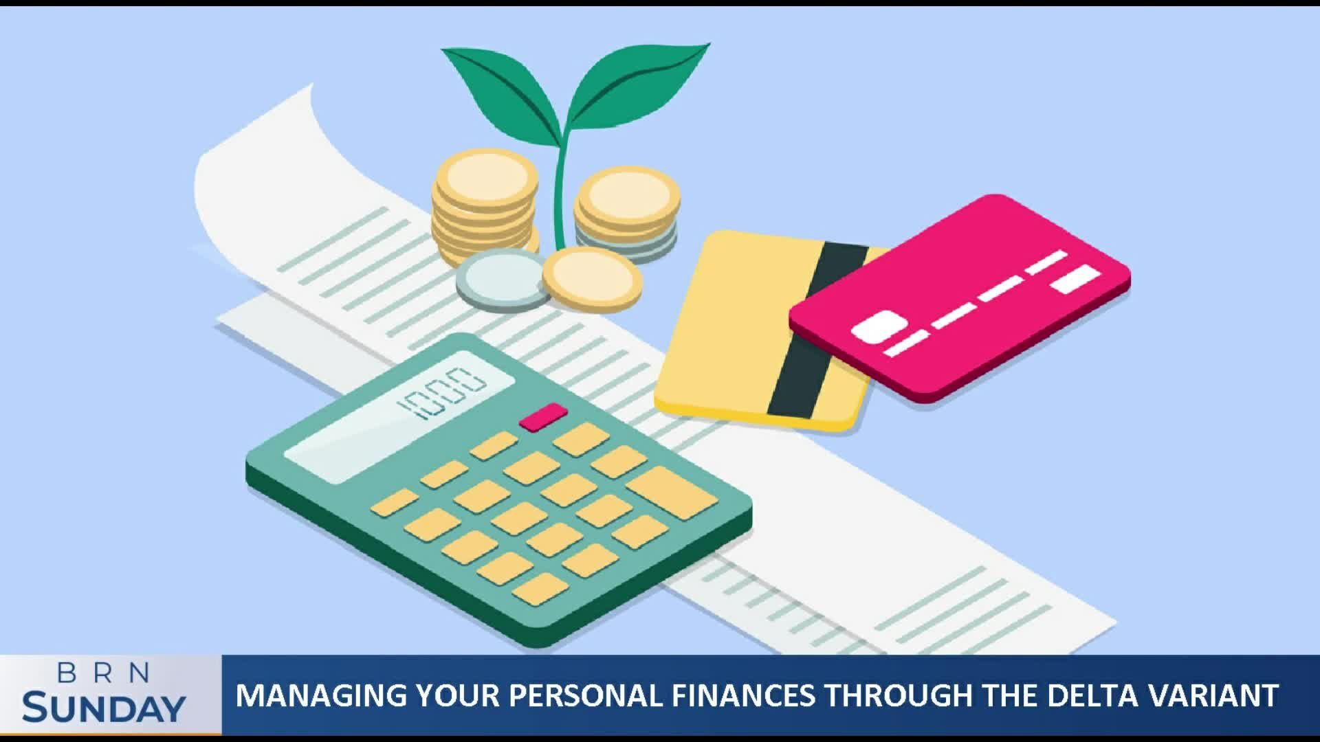 BRN Sunday |Managing your personal finances through the Delta variant & more
