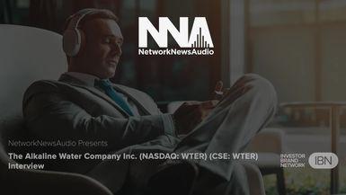 InvestorBrandNetwork-NetworkNewsAudio Interviews-The Alkaline Water Company Inc. (CSE: WTER) (NASDAQ: WTER) Interview