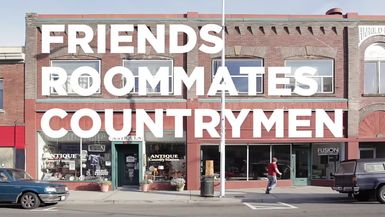Friends, Roommates, Countrymen