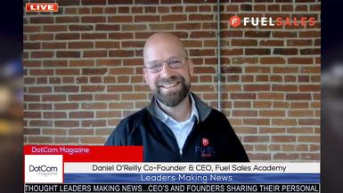 Daniel O'Reilly, Co-Founder and CEO, Fuel Sales Academy, A DotCom Magazine Exclusive Interview