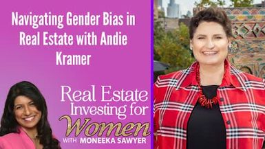 Navigating Gender Bias in Real Estate with Andie Kramer - REAL ESTATE INVESTING FOR WOMEN TIPS