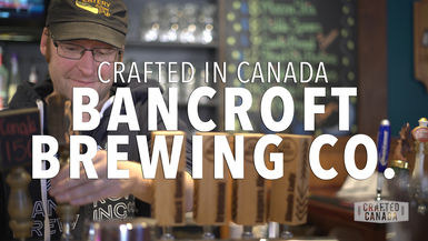 Crafted in Canada - S01 EP1 Bancroft Brewing Co