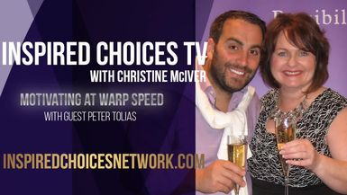 Inspired Choices with Christine McIver - Motivating At Warp Speed Guest Peter Tolias