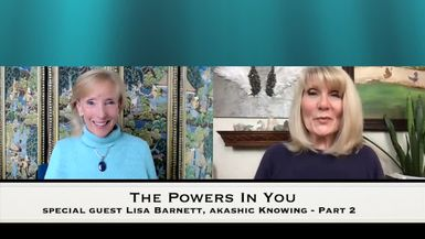 THE POWERS IN YOU - EPISODE 21 - LISA BARNETT - AKASHIC RECORDS EXPERT - PART 2